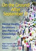 On the Ground After September 11 Mental Health Responses & Practical Knowledge Gained