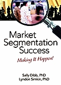 Market Segmentation Success: Making It Happen!