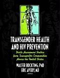 Transgender Health & HIV Prevention Needs Assessment Studies from Transgender Communities Across the United States