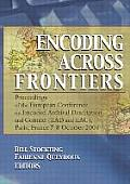 Encoding Across Frontiers: Proceedings of the European Conference on Encoded Archival Description and Context (EAD and EAC), Paris, France, 7-8 O