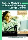 Real-Life Marketing and Promotion Strategies in College Libraries: Connecting with Campus and Community