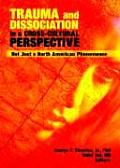 Trauma and Dissociation in a Cross-Cultural Perspective: Not Just a North American Phenomenon