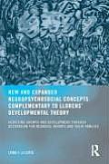 New and Expanded Neuropsychosocial Concepts Complementary to Llorens' Developmental Theory: Achieving Growth and Development Through Occupation for Ne