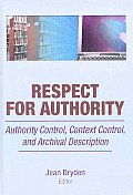 Respect for Authority: Authority Control, Context Control, and Archival Description