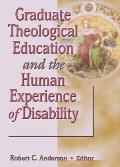 Graduate Theological Education and the Human Experience of Disability