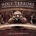 Holy Terrors: Gargoyles on Medieval Buildings