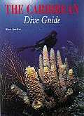 The Caribbean Dive Guide (Abbeville Diving Guide)