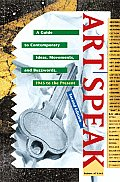 Artspeak A Guide to Contemporary Ideas Movements & Buzzwords