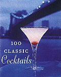 100 Classic Cocktails Drink Recipes For