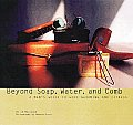 Beyond Soap Water & Comb A Mans Guide to Good Grooming & Fitness
