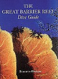 The Great Barrier Reef Dive Guide (Abbeville Diving Guide)