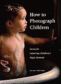 How To Photograph Children Secrets For C