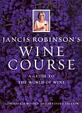 Jancis Robinsons Wine Course