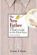 New Father 2ND Edition Dads Guide To the First Year