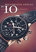 Wristwatch Annual 2010: The Catalog of Producers, Prices, Models, and Specifications (Wristwatch Annual) Cover
