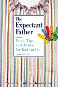 The Expectant Father: Facts, Tips, and Advice for Dads-To-Be (New Father) Cover