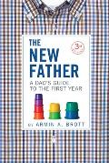 The New Father: A Dad's Guide to the First Year (New Father)