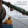 The Last Fisherman: Witness to the Endangered Oceans