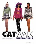 Catwalk Inside the World of Supermodels
