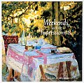Weekends with the Impressionists A Collection from the National Gallery of Art Washington