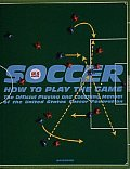 Soccer: How to Play the Game-The Official Playing and Coaching Manual of the United States Soccer Federation