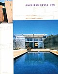 American House Now: Contemporary Architectural Directions, Updated