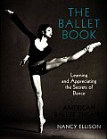 Ballet Book Learning & Appreciating the Secrets of Dance
