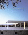 World House Now Contemporary Architectural Directions