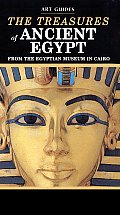 The Treasures of Ancient Egypt: From the Egyptian Museum in Cairo