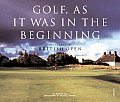 Golf as It Was in the Beginning The Legendary British Open Courses