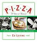 Pizza A Slice of Heaven The Ultimate Pizza Guide & Companion