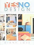 Yes/No Design: Discovering Your Decorating Style with Taste Revealing Exercises and Examples