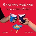 Barstool Origami The Art of Turning Sober Paper Into Boozy Conversation Pieces