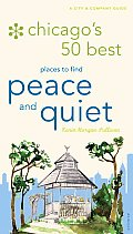 Chicagos 50 Best Places to Find Peace & Quiet