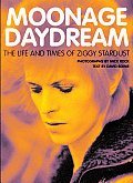 Moonage Daydream The Life & Times of Ziggy Stardust