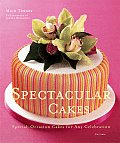 Spectacular Cakes: Special-Occasion Cakes for Any Celebration