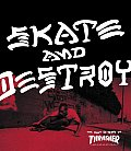 Skate & Destroy The First 25 Years of Thrasher Magazine