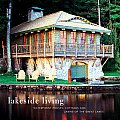 Lakeside Living Waterfront Houses Cottages & Cabins of the Great Lakes