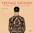 Vintage Tattoos: The Book of Old-School Skin Art Cover