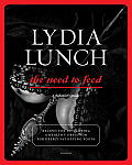Lydia Lunch: The Need to Feed