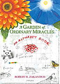 A Garden of Ordinary Miracles: An Alphabet Book