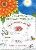 Garden Of Ordinary Miracles An Alphabet Book