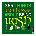 365 Things to Love about Being Irish Day-To-Day Calendar