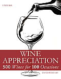 Wine Appreciation 500 Wines for 100 Occasions
