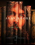 Alan Moore: Storyteller by Gary Spencer Millidge