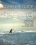 Complete Guide to Fresh and Saltwater Fishing: Conventional Tackle. Fly Fishing. Spinning. Ice Fishing. Lures. Flies. Natural Baits. Knots. Filleting.