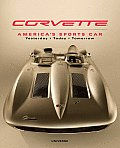 Corvette Americas Sports Car Yesterday Today Tomorrow