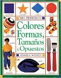 Mis Primeros Colores Formas Tamanos y Opuestos