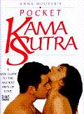 Anne Hooper's Pocket Kama Sutra: A New Guide to the Ancient Arts of Love