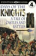 Days of the Knights: A Tale of Castles and Battles (DK Eyewitness Readers: Level 4) Cover